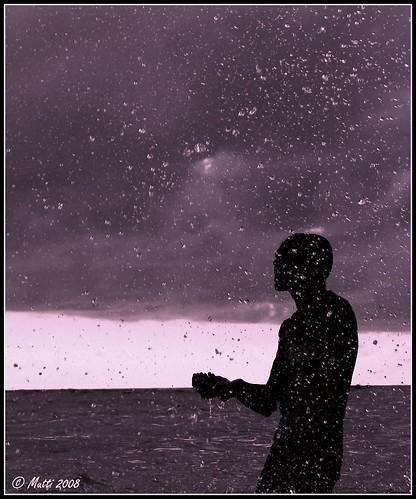 """""""Come on let it rain, let it rain down on me. Let the rain touch my hands, let the rain set me free!!!"""""""