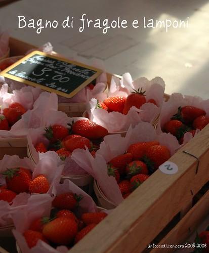 Bagno di fragole e lamponi...