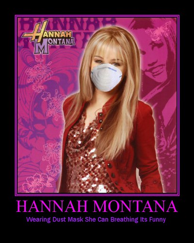 Hannah Montana motivational Poster, motivational posters, demotivational posters, funny motivational posters