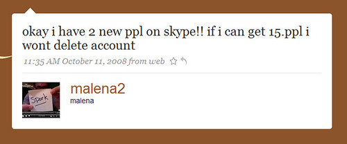 okay i have 2 new ppl on skype!! if i can get 15.ppl i wont delete account