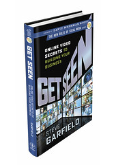 Get Seen: Online Video Secrets to Building Your Business by Steve Garfield (Three Dimensional)