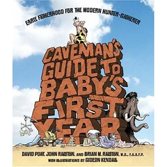 """Caveman's Guide to Baby's First Year"""