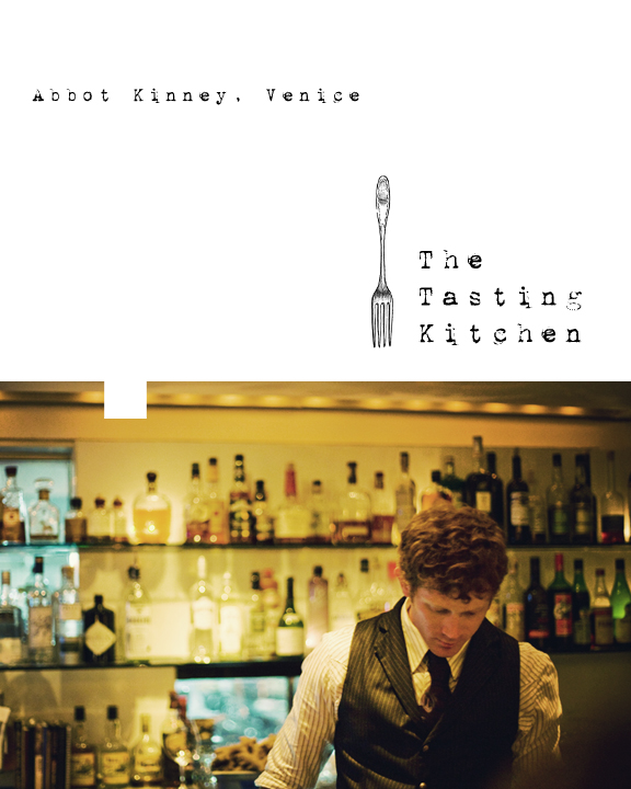 The Tasting Kitchen: Eat Drink & Be Merry. Food, Travel And Photography In Los
