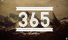 All day, Everyday (reka sara) Tags: mountain poster typography year days ribbon 365 rekasara
