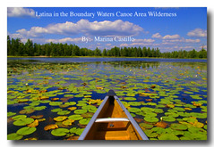 "Mi nuevo libro salio ayer!  My new book ! ""Latina in the Boundary Waters Canoe Area Wilderness"" Published 7-14-08  At Farm Knuti for the weekend! (Marina Castillo) Tags: camera water minnesota photography book fishing photos hiking fotos ely canoeing fotografia lilypads publishing camara paddles bwcaw naturesfinest artisticexpression pentaxk10d latinagirl marinacastillo goldenvisions latinaintheboundarywaterscanoeareawilderness upnorthmidwest"