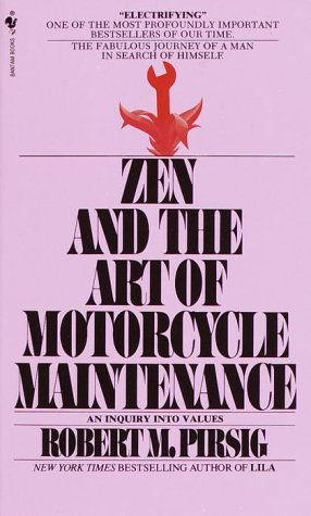 ZEN AND THE ART OF MOTORCYCLE MAINTENANCE [1974] Robert M. Pirsig Image