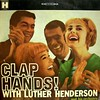 'Clap Hands! With Luther Henderson' (by letslookupandsmile)