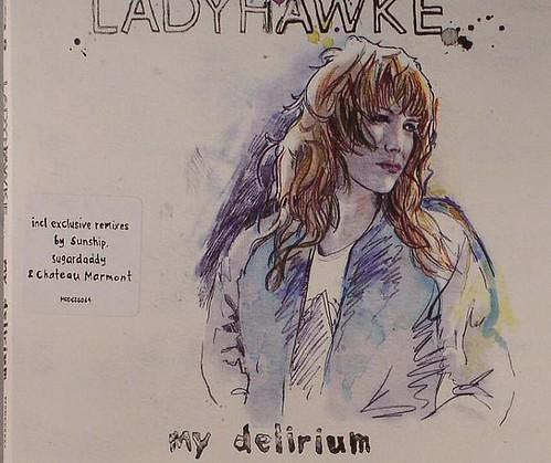 Ladyhawke - My Delirium