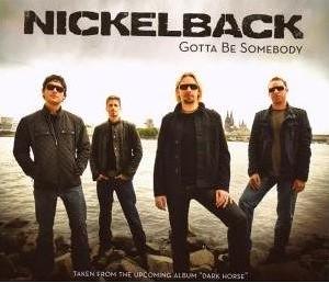 Nickelback - Gotta Be Somebody