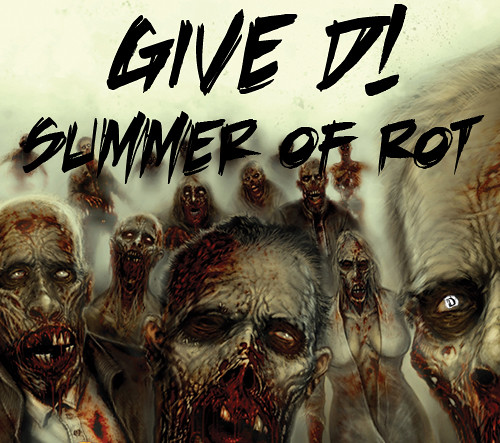 Give D! Summer of Rot