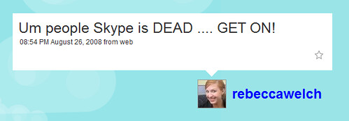 skype is dead by you.