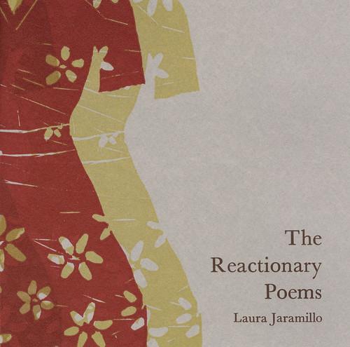 Laura Jaramillo The Reactionary Poems OLYWA PRESS