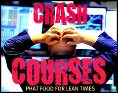 Crash courses, Phat food for lean times