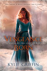 February 7th 2012 by Berkley Trade           Vengeance Born (A Novel of the Light Blade) by Kylie Griffin