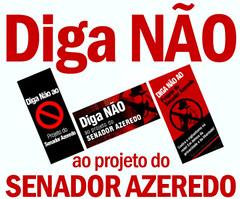 Diga não ao projeto do Azeredo