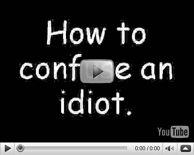 como confundir a un idiota