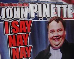 John Pinette, I say nay nay at the Edinburgh Festival Fringe 2008