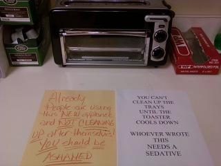 Already people are using this new appliance and not cleaning up after themselves. You should be ASHAMED! You can't clean up the trays until the toaster cools down. Whoever wrote this note needs a sedative.