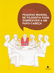 Pequeno Manual de Filosofia para Sobreviver a um Papo-Cabeça