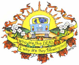 Who are the Grateful Dead?  Any why do they keep following me?
