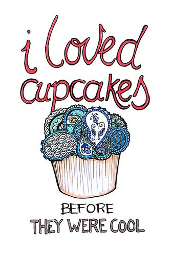 I loved cupcakes before they were cool