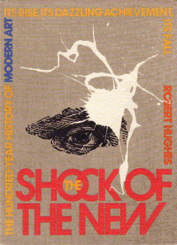 The Shock of the New by Robert Hughes by you.