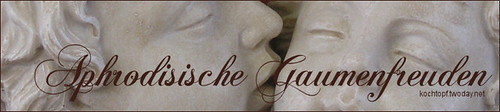 Blog-Event XXXIII -Aphrodisische Gaumenfreuden