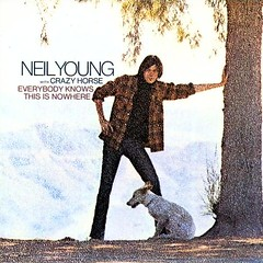 Neil Young - Everybody Knows This Is Nowhere (1969)