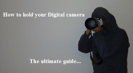 How to hold your digital camera