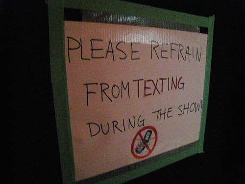 No texting during the show!
