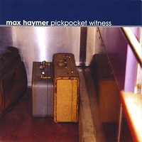 Album Pickpocket Witness by Max Haymer