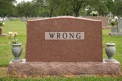 That is so wrong. (G. J. Charlet III) Tags: cemetery grave dead death headstone funeral gravestone burial dying plot