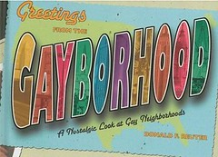 Greetings From The Gayborhood by Don Reuter