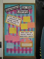 Overheard in the Library - After (nataliesap) Tags: highschool overheard bulletinboard interactive quotations liblibs unihigh