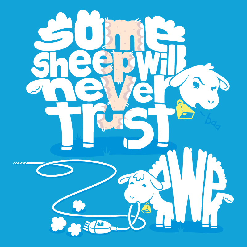Some Sheep Will Never Trust Ewe