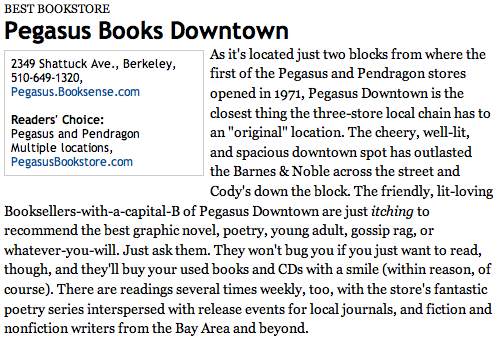 Pegasus Books Downtown As it's located just two blocks from where the first of the Pegasus and Pendragon stores opened in 1971, Pegasus Downtown is the closest thing the three-store local chain has to an