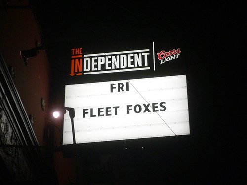 Fleet Foxes marquee @ The Independent, SF 9/19/08