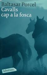 Baltasar Porcel, Cavalls cap a la fosca