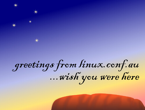 linux.conf.au - wish you were here