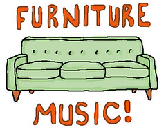 furniture music!