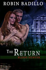July 15th 2011 by eXtasybooks     The Return (Blood Hunter #3) by Robin Badillo