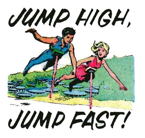 Jump High, Jump Fast!