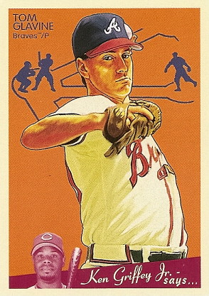 Tom Glavine by you.