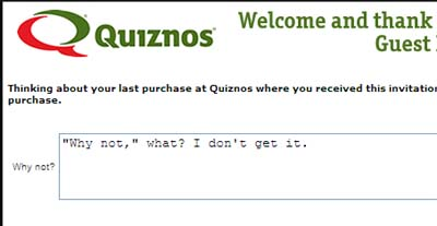 Quiznos Survey: Why Not?