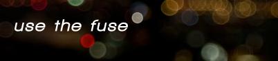 Use The Fuse usethefuse.com