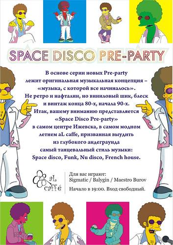 В основе серии новых Pre-party лежит оригинальная музыкальная концепция – музыка, с которой все начиналось. Не ретро и нафталин, но виниловый шик, блеск и винтаж конца 80-х, начала 90-х. Итак, вашему вниманию представляется Space Disco Pre-party в самом центре Ижевска, в самом модном летнем aL caffe, призванная выудить из глубокого андеграунда самый танцевальный стиль музыки: Space disco, Funk, Nu disco, French house. Для Вас играют: Sigmatic / Balygin / Maestro Burov. Начало в 19:00. Вход свободный.
