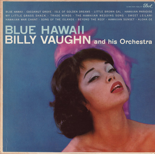Blue Hawaii by Billy Vaughn and his Orchestra