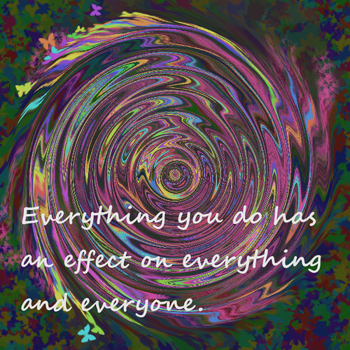 We have an effect on one another.