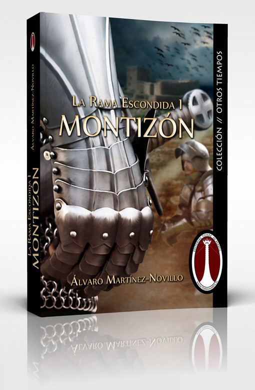 Montizón, La rama escondida I, Álvaro Martinez-Novillo, Ediciones Torre de Marfil, pablouria.com