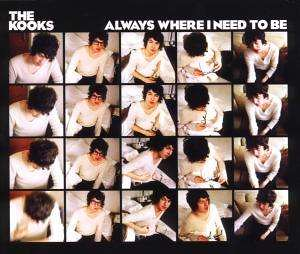 The Kooks - Alway Where I Need To Be